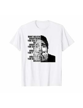 Shane Dawson Dont Believe Everything You See T Shirt by Shane Dawson