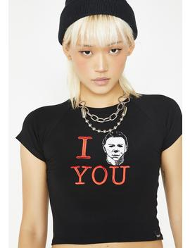 I Myers You Crop Tee by O Mighty