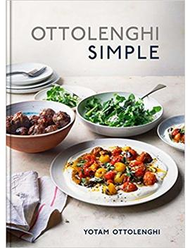 Ottolenghi Simple: A Cookbook by Yotam Ottolenghi