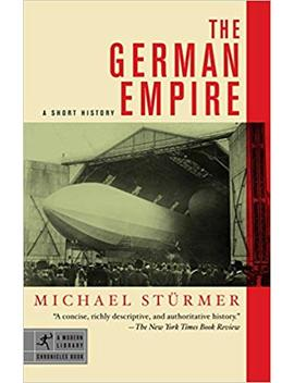 The German Empire: A Short History (Modern Library Chronicles) by Amazon