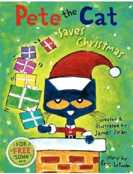 Pete The Cat Saves Christmas By Eric Litwin, James Dean (Hardcover) by Target