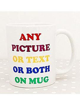 Personalised Mug Any Text Message Logo Or Image (Photo) Printed Onto A White 11oz Mug Fast Delivery by More Than A Mug