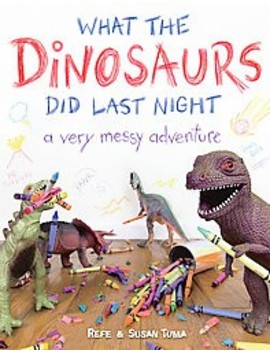 What The Dinosaurs Did Last Night (Hardcover) By Refe Tuma by Target