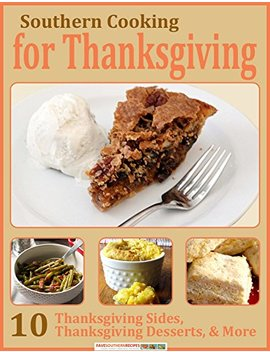 Southern Cooking For Thanksgiving: 10 Thanksgiving Sides, Thanksgiving Desserts, & More by Amazon