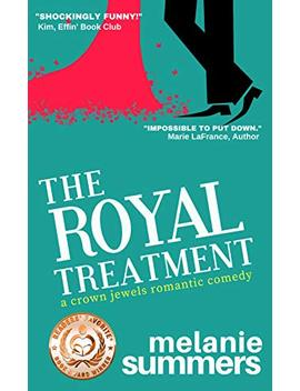 The Royal Treatment (The Crown Jewels Romantic Comedy Series Book 1) by Melanie Summers