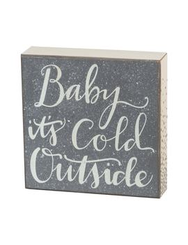 Baby It's Cold Outside Sign by Primitives By Kathy