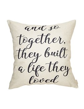 Fahrendom And So Together They Built A Life They Loved Farmhouse Style Sign Cotton Linen Home Decorative Throw Pillow Case Cushion Cover With Words For Sofa Couch, 18 X 18 In by Fahrendom