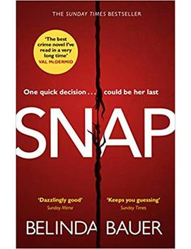 Snap: The Sunday Times Bestseller by Belinda Bauer