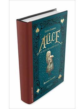 Alice's Adventures In Wonderland by Benjamin Lacombe