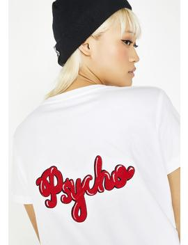 Psycho Embroidered Tee by Pebbles Hooper