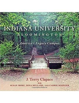 Indiana University Bloomington: America's Legacy Campus (Well House Books) by Amazon