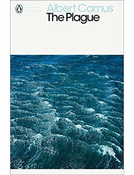 The Plague (Penguin Modern Classics) by Albert Camus