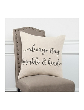 Always Stay Humble And Kind Pillow by Kirkland's