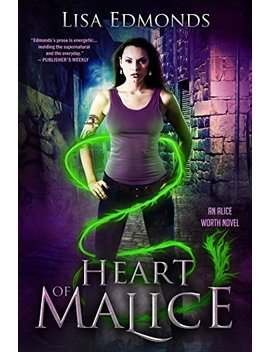 Heart Of Malice (Alice Worth Book 1) by Lisa Edmonds