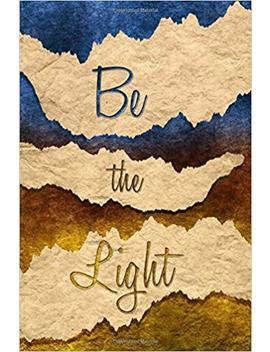 "Be The Light: Christian Lined Journal A4 Notebook, For School, Home, Or Work, 150 Pages, 6"" X 9"" (15.24 X 22.86 Cm), Durable Soft Cover by Amazon"