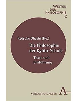 Die Philosophie Der Kyôto Schule: Texte Und Einführung (Welten Der Philosophie) by Amazon