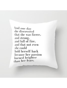 And One Day She Discovered That She Was Fierce Throw Pillow by
