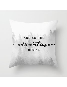 And So The Adventure Begins Throw Pillow by