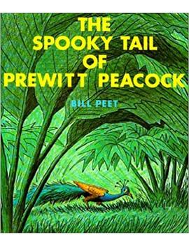The Spooky Tail Of Prewitt Peacock (Sandpiper Books) by Bill Peet