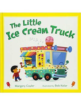 The Little Ice Cream Truck (Little Vehicles) by Bob Kolar