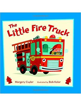 The Little Fire Truck (Little Vehicles) by Margery Cuyler