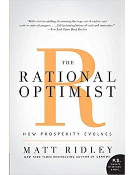 The Rational Optimist: How Prosperity Evolves (P.S.) by Matt Ridley