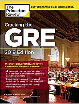 Cracking The Gre With 4 Practice Tests, 2019 Edition: The Strategies, Practice, And Review You Need For The Score You Want (Graduate School Test Preparation) by Princeton Review