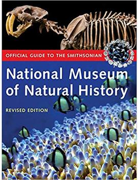 Official Guide To The Smithsonian National Museum Of Natural History by Amazon