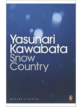 Snow Country (Penguin Modern Classics) by Yasunari Kawabata