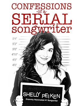 Confessions Of A Serial Songwriter by Shelly Peiken