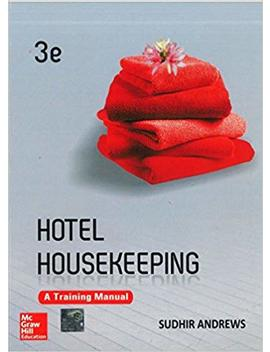 Hotel Housekeeping: A Training Manual by Sudhir Andrews