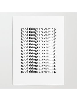 Good Things Are Coming Poster by