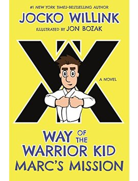 Marc's Mission: Way Of The Warrior Kid (A Novel) by Jocko Willink