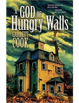 A God Of Hungry Walls by Garrett Cook