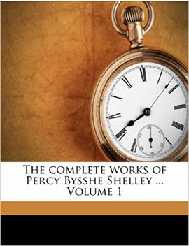 The Complete Works Of Percy Bysshe Shelley ... Volume 1 by Amazon