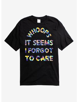 Seems I Forgot To Care Tie Dye T Shirt by Hot Topic