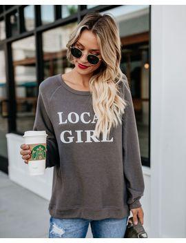 Local Girl Sweatshirt by Vici