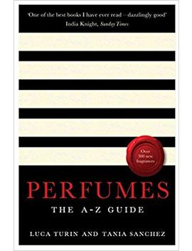 Perfumes: The A Z Guide by Luca Turin