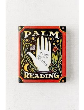 Palm Reading: A Little Guide To Life's Secrets By Dennis Fairchild by Urban Outfitters