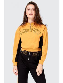 Too Hot Zip Neck Crop Sweatshirt by Select