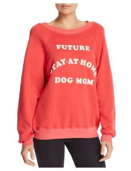 Dog Mom Sweatshirt   100 Percents Exclusive by Wildfox