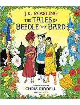 The Tales Of Beedle The Bard : Illustrated Edition by J.K. Rowling