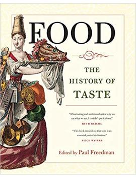 Food: The History Of Taste (California Studies In Food And Culture) by Amazon