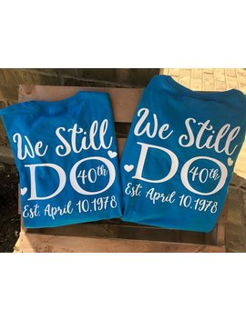 We Still Do, Bundle Shirts, Monogram Tshirt, Wedding Tshirt, Vow Renewal, Renew Vows, Anniversary, Wedding, Tshirt, Wedding, Wifey, Hubby by Etsy