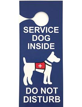 Service Dog Inside   Do Not Disturb Door Hanger (Double Sided, Pack Of 5 Or 12) Great For Use In Hotels, Cruise Ships, Or Anywhere You Would Like To Alert People You Have A Service Animal In The Room by Service Dog Supplies