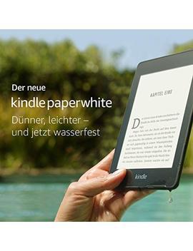 Der Neue Kindle Paperwhite, Jetzt Wasserfest – 32 Gb, Ohne Spezialangebote by Amazon