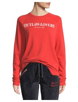 Outlaw Lovers Graphic Pullover Sweatshirt by Neiman Marcus