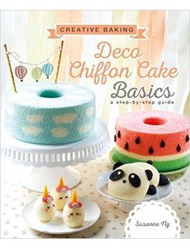 Creative Baking: Deco Chiffon Cake Basics by Amazon