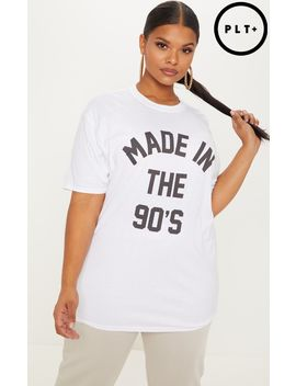 Plus Made In The 90's White T Shirt by Prettylittlething