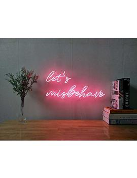 Let Us Misbehave Real Glass Neon Sign For Bedroom Garage Bar Man Cave Room Home Decor Personalised Handmade Artwork Visual Art Dimmable Wall Lighting Includes Dimmer by Amazon